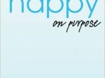Happy On Purpose by Diana Fletcher