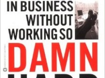 How to Succeed in Business Without Working So Damn Hard