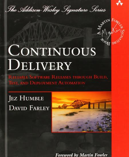 Continuous Delivery by Jez Humble & David Farley