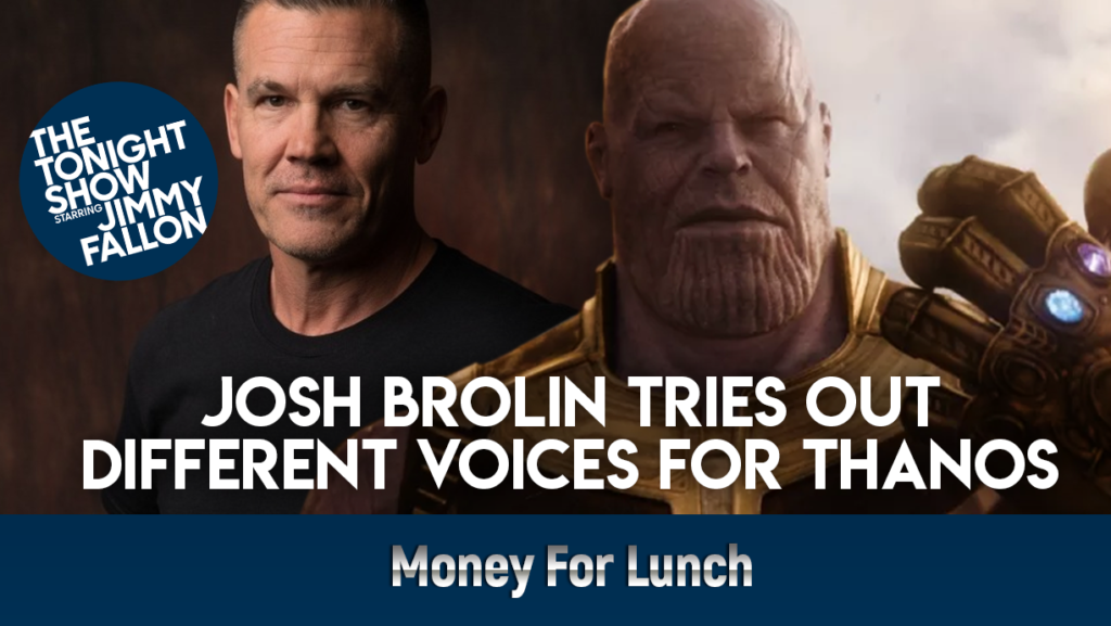 Josh Brolin Tries Out Different Voices for Thanos On Jimmy Fallon