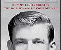 "Too Much and Never Enough: How My Family Created the World's Most Dangerous Man,"" has topped the Amazon"