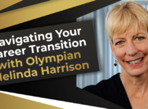 Navigating Your Career Transition with Olympian Melinda Harrison