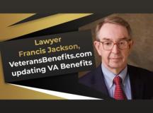 Lawyer Francis Jackson, VeteransBenefits.com updating VA Benefits