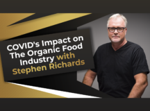 COVID's Impact on The Organic Food Industry with Stephen Richards