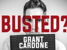 Busted - Grant Cardone V2