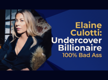 Undercover Billionaire: Elaine Culotti, 100% Bad Ass!