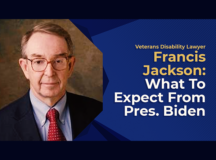 Veterans Disability Lawyer Francis Jackson: What To Expect From Pres. Biden