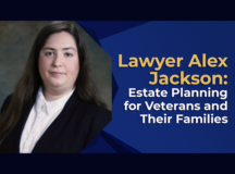Lawyer Alex Jackson Estate Planning for Veterans and Their Families